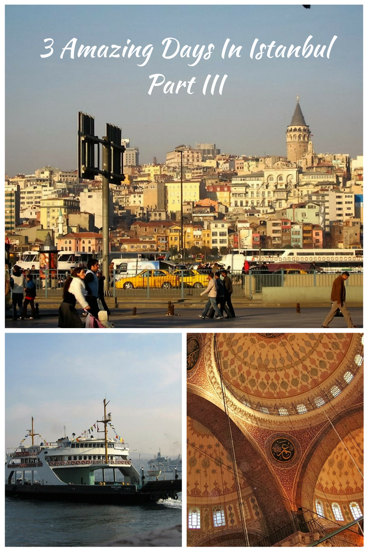 3 Amazing Days In Istanbul Part III