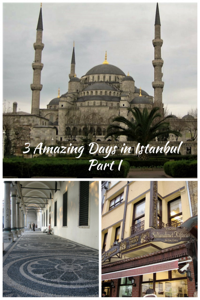 3 Amazing Days in Istanbul - Part I