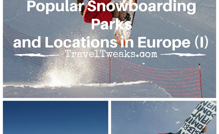 Popular Snowboarding Parks and Locations in Europe (I)
