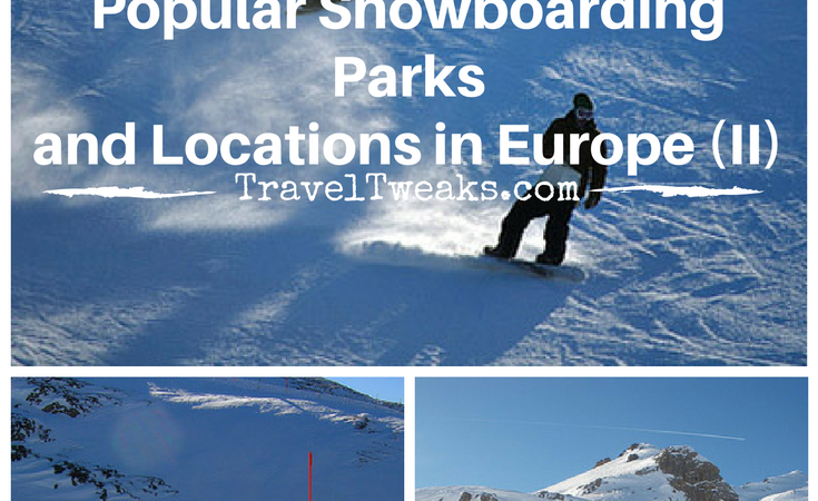 Popular Snowboarding Parks and Locations in Europe (II)